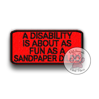 A Disability Is About As Fun...