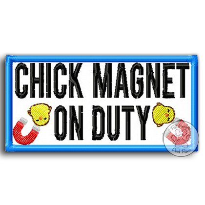 Chick Magnet On Duty