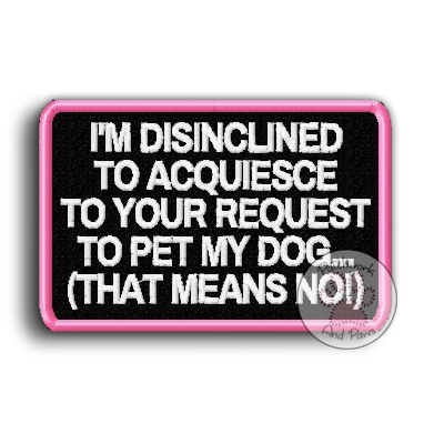 I'm Disinclined To Acquiesce...