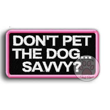 Don't Pet The Service Dog Savvy