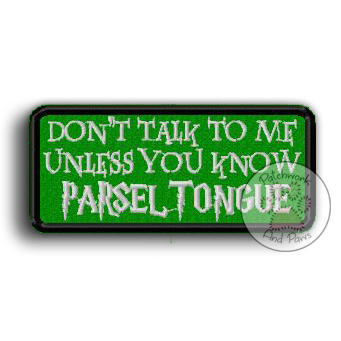 Don't Talk To Me Parseltongue