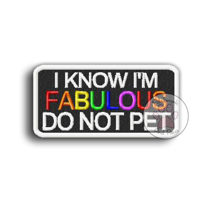 I Know I'm Fabulous Do Not Pet