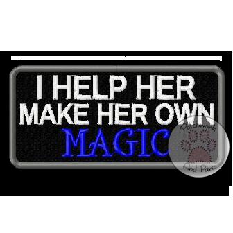 I Help Her Make Her Own Magic