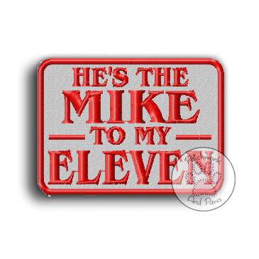 He's The Mike To My Eleven