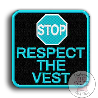STOP Respect The Vest