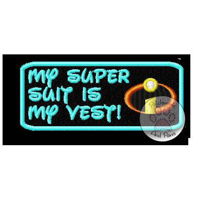 My Super Suit Is My Vest