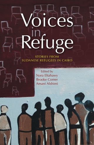 "Voices in Refuge  Stories from Sudanese Refugees in Cairo ""Soft Cover"""