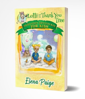 Lolli and the Thank You Tree (Meditation Adventures for Kids book 2) - Paperback Edition