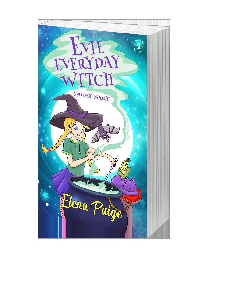 Spooky Magic (Evie Everyday Witch Book 2) - Hardback Edition 6x9