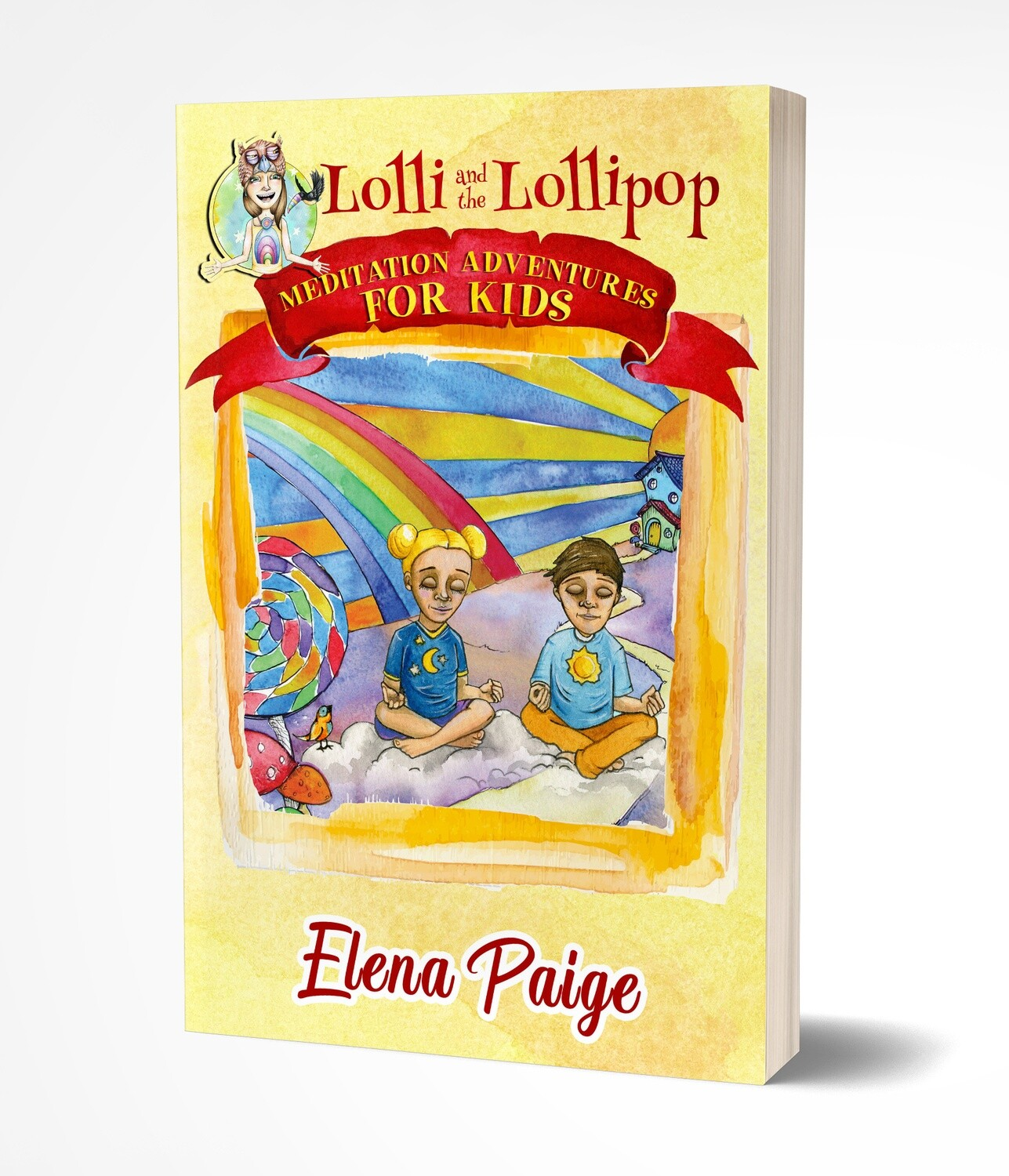Lolli and the Lollipop (Meditation Adventures for Kids book 1) - Paperback Edition
