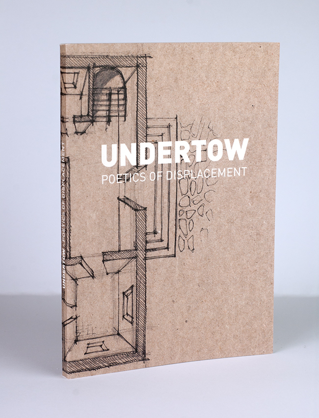 UNDERTOW - POETICS OF DISPLACEMENT