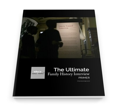 The Ultimate Family History Interview Primer (PDF)
