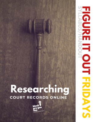 Researching Court Records Online (Handout and Recording)