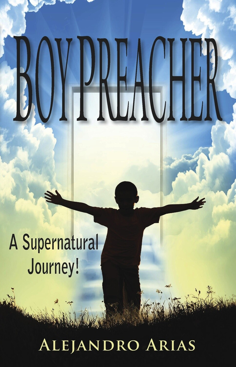 Boy Preacher....A Supernatural Journey!