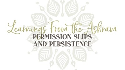 Permission Slips & Persistence: Tuesday, March 10th