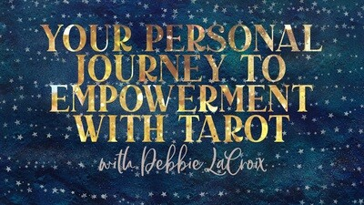 FREE WORKSHOP Your Personal Journey to Empowerment with Tarot : Friday, May 15th