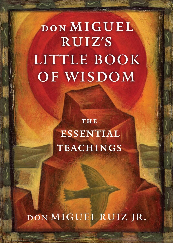 Don Miguel Ruiz's Little Book of Wisdom