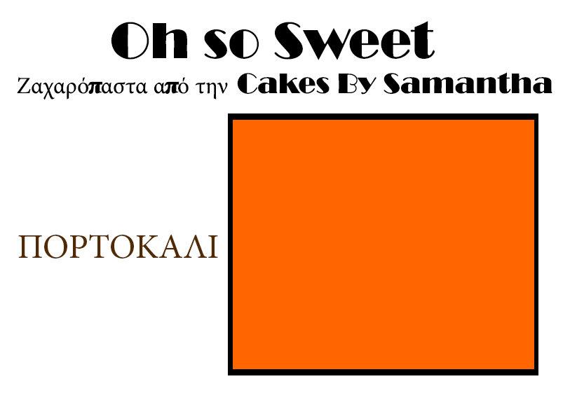 Ζαχαρόπαστα 'Oh So Sweet' από την Cakes By Samantha 500γρ -ORANGE -ΠΟΡΤΟΚΑΛΙ