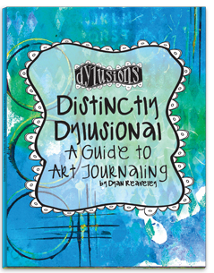 DYLUSIONS DISTINCTLY DYLUSIONAL A GUIDE TO ART JOURNALING