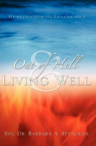 Out of Hell, Living Well: Healing From the Inside Out