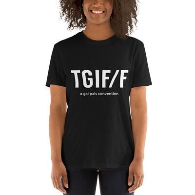 TGIF/F Logo with tagline - T-Shirt