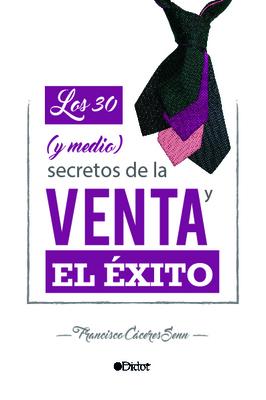 Los 30 (y medio) Secretos de la Venta y el Éxito, libro portada blanda