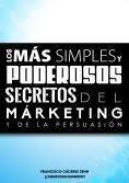 E-book Los más simples y poderosos Secretos del Márketing y de la Persuasión