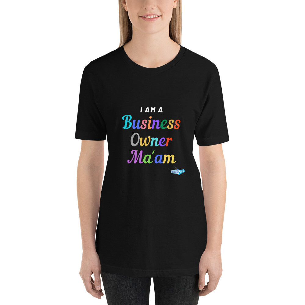 I Am A Business Owner Ma'am Short Sleeve Unisex Tee