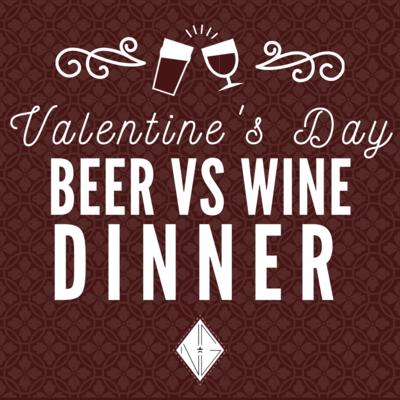 Valentine's Beer vs Wine Dinner