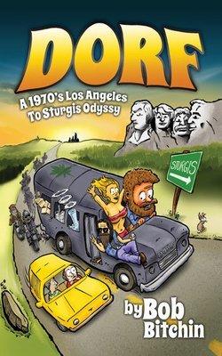 DORF - A 1970's Los Angeles To Sturgis Odyssy