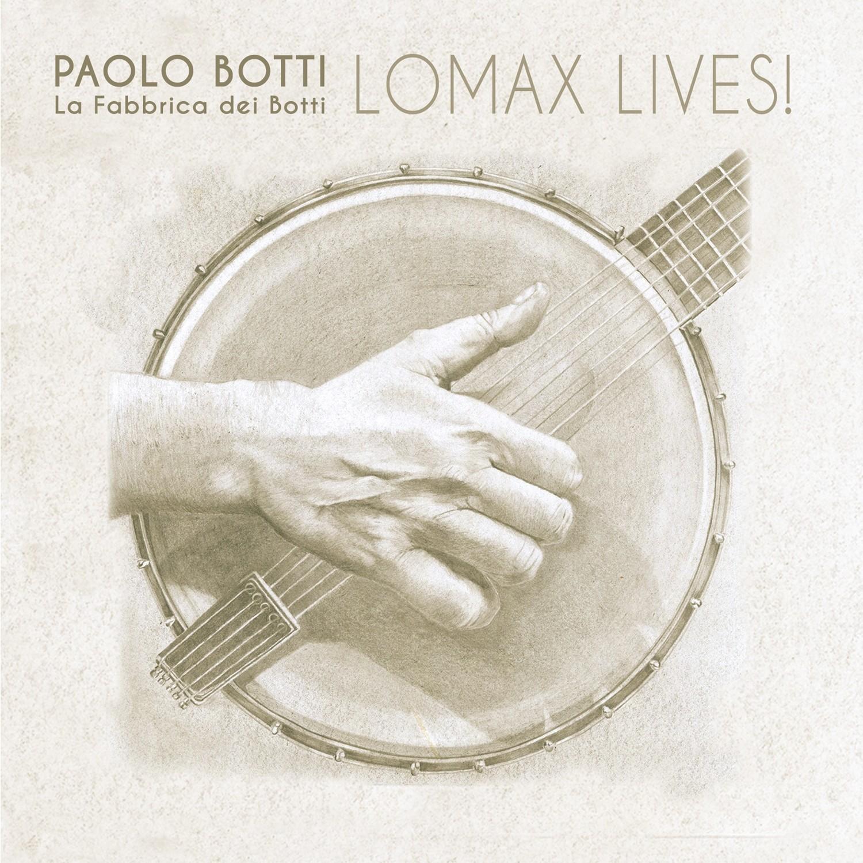 PAOLO BOTTI & La Fabbrica dei Botti   «Lomax Lives!»