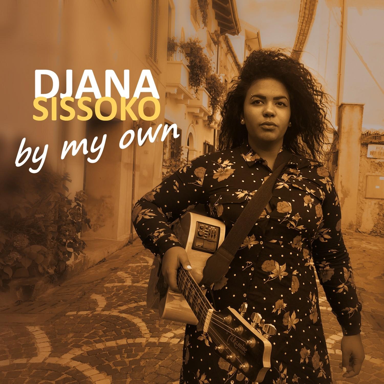DJANA SISSOKO   «By My Own»