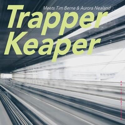 TRAPPER KEAPER   «Trapper Keaper meets Tim Berne & Aurora Nealand»