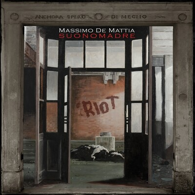 MASSIMO DE MATTIA - SUONOMADRE  «Riot»