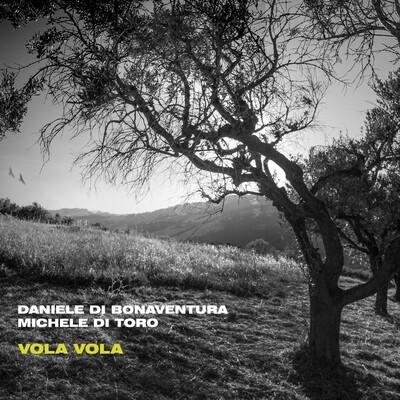 DANIELE DI BONAVENTURA & MICHELE DI TORO «Vola vola»