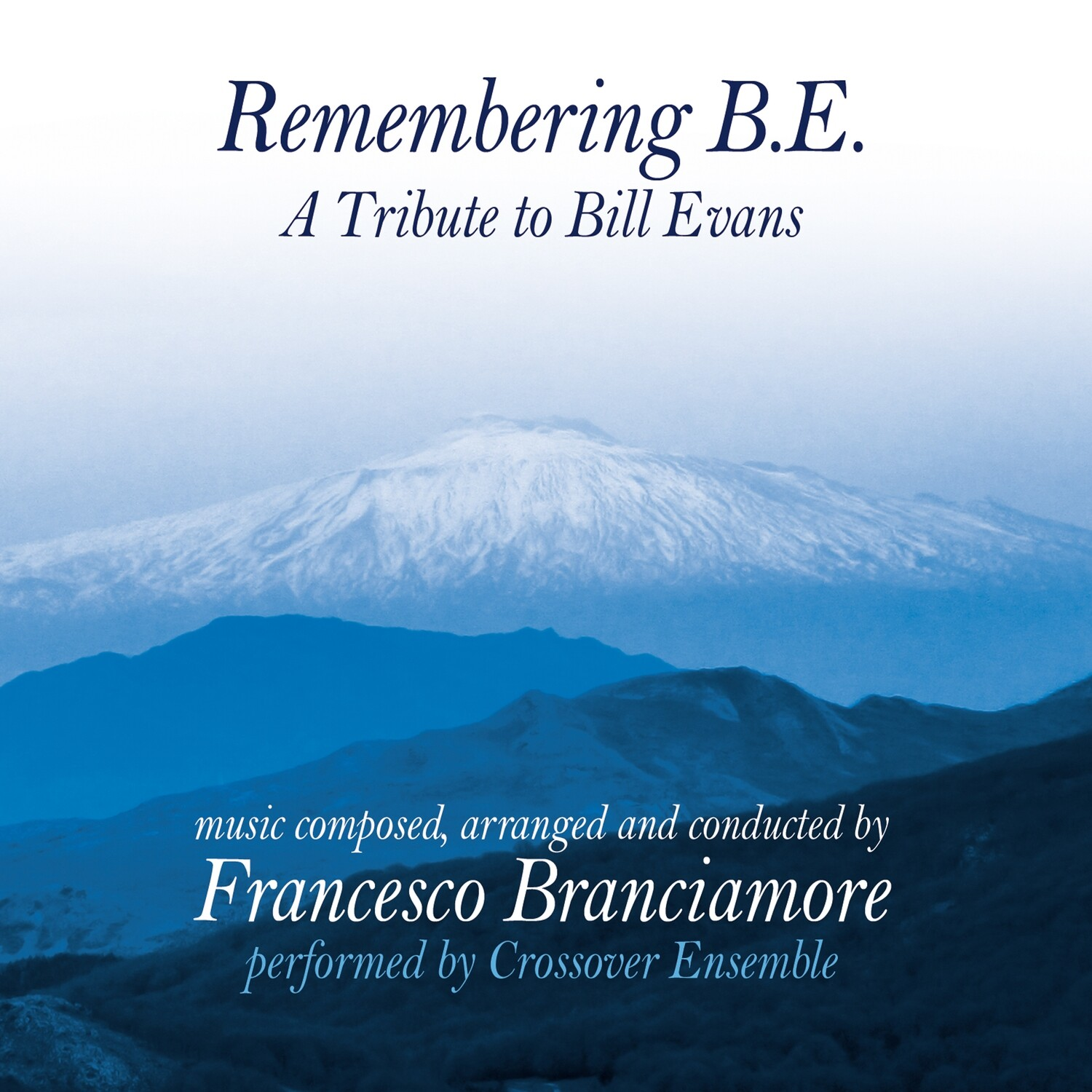 FRANCESCO BRANCIAMORE «Remembering B.E»