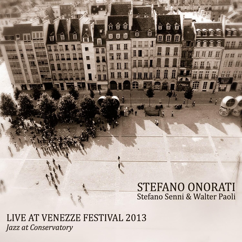 STEFANO ONORATI «Live at Venezze Festival 2013»
