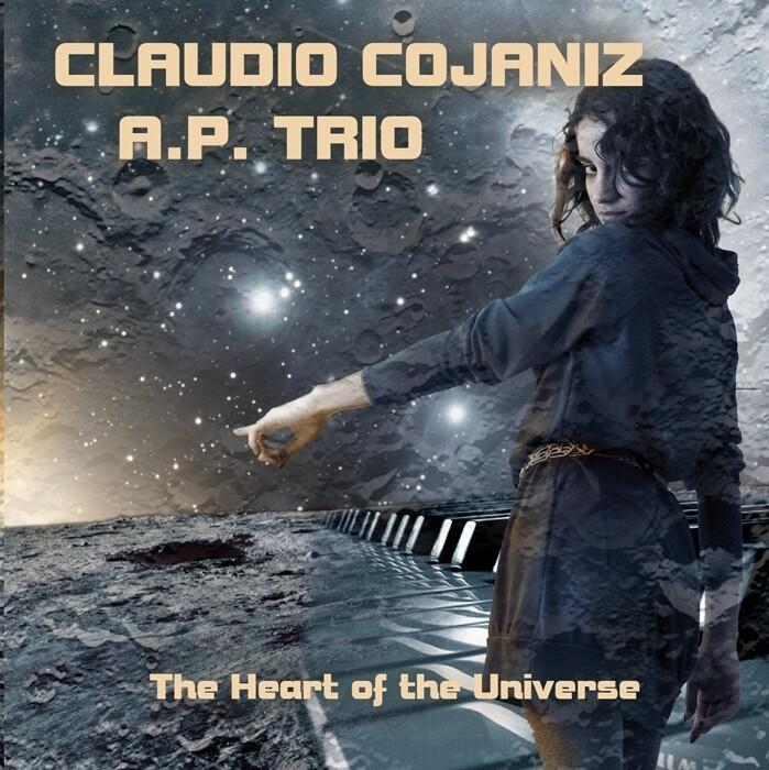CLAUDIO COJANIZ A.P. TRIO  «The Heart of the Universe»