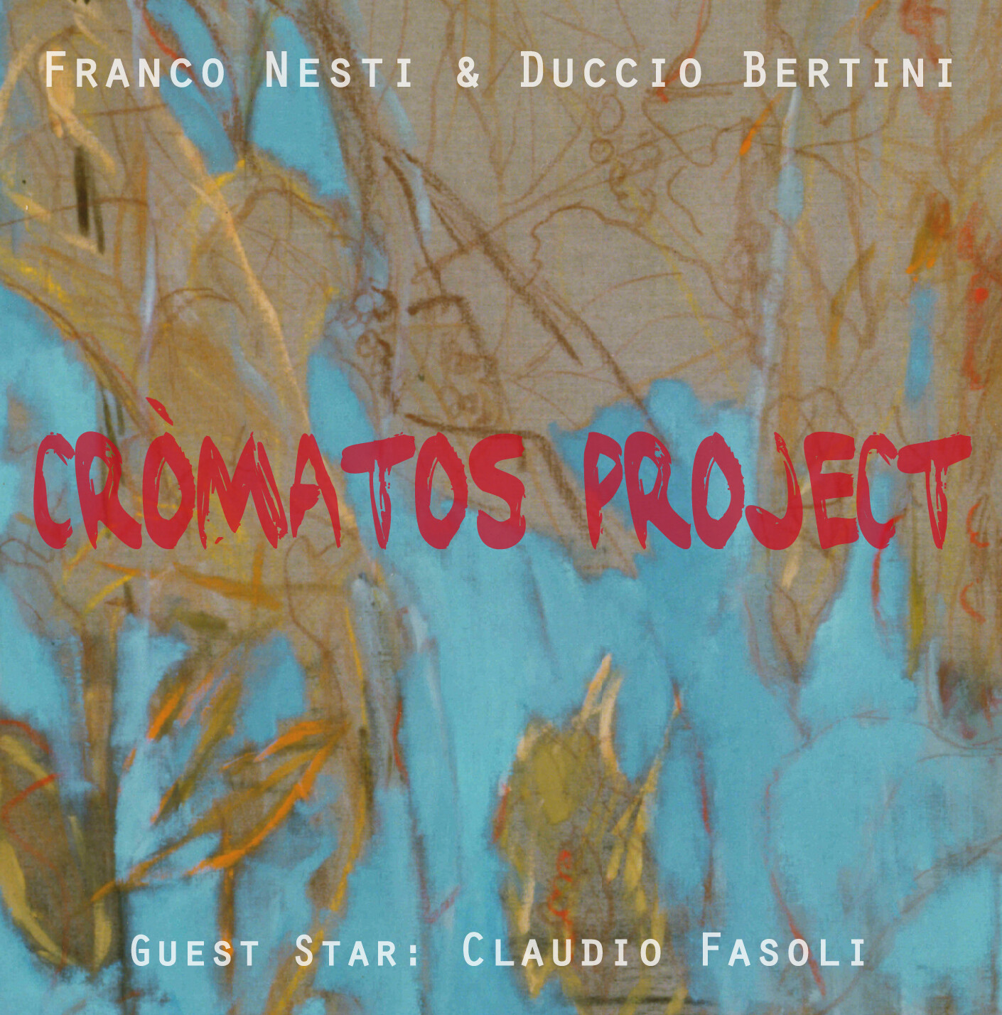 FRANCO NESTI & DUCCIO BERTINI  «Cròmatos Project»
