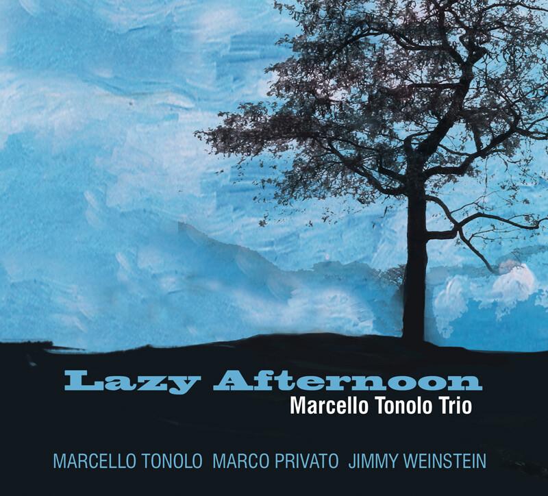 MARCELLO TONOLO TRIO «Lazy afternoon»
