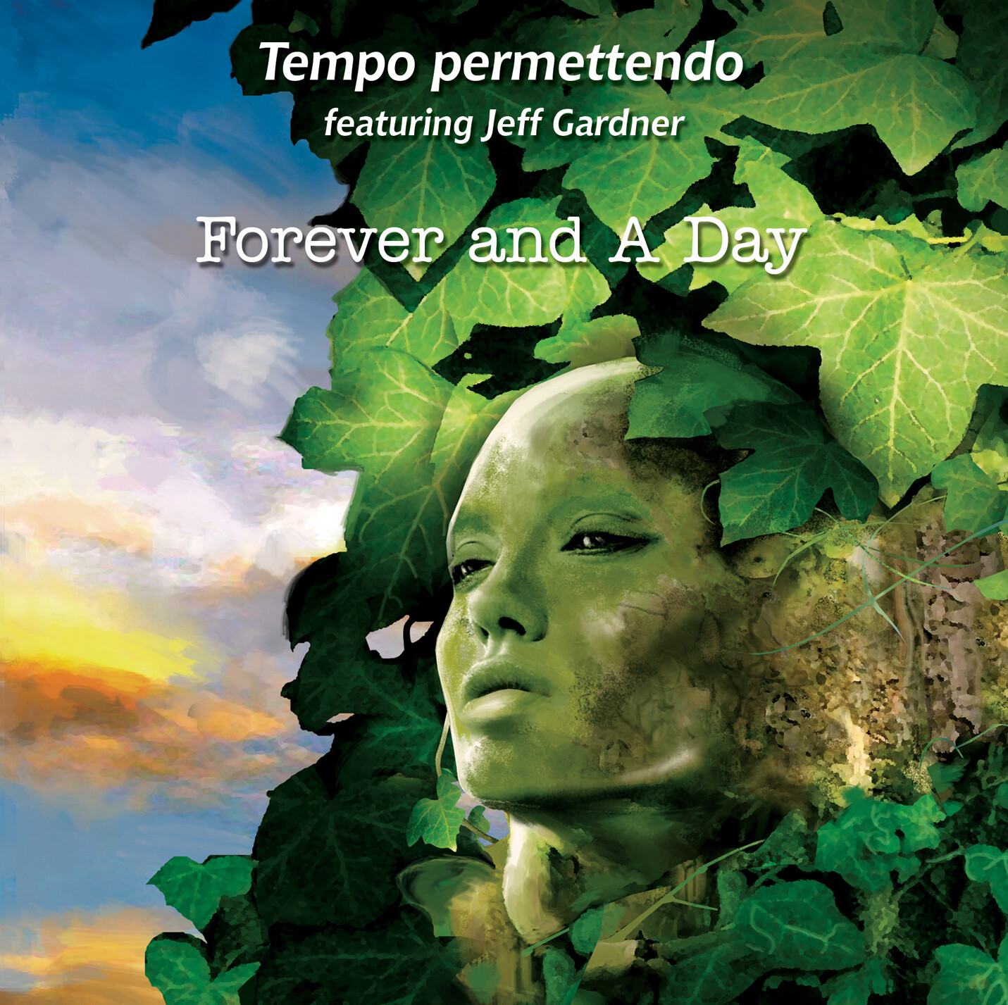TEMPO PERMETTENDO feat. JEFF GARDNER  «Forever and a day»