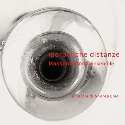 MASSIMO DONA' ENSEMBLE «Iperboliche distanze (Le parole di Andrea Emo)»