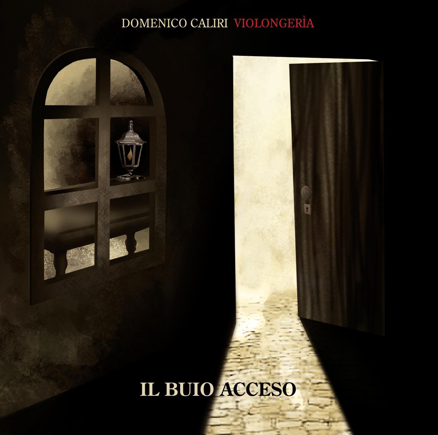 DOMENICO CALIRI - VIOLONGERIA «Il buio acceso»