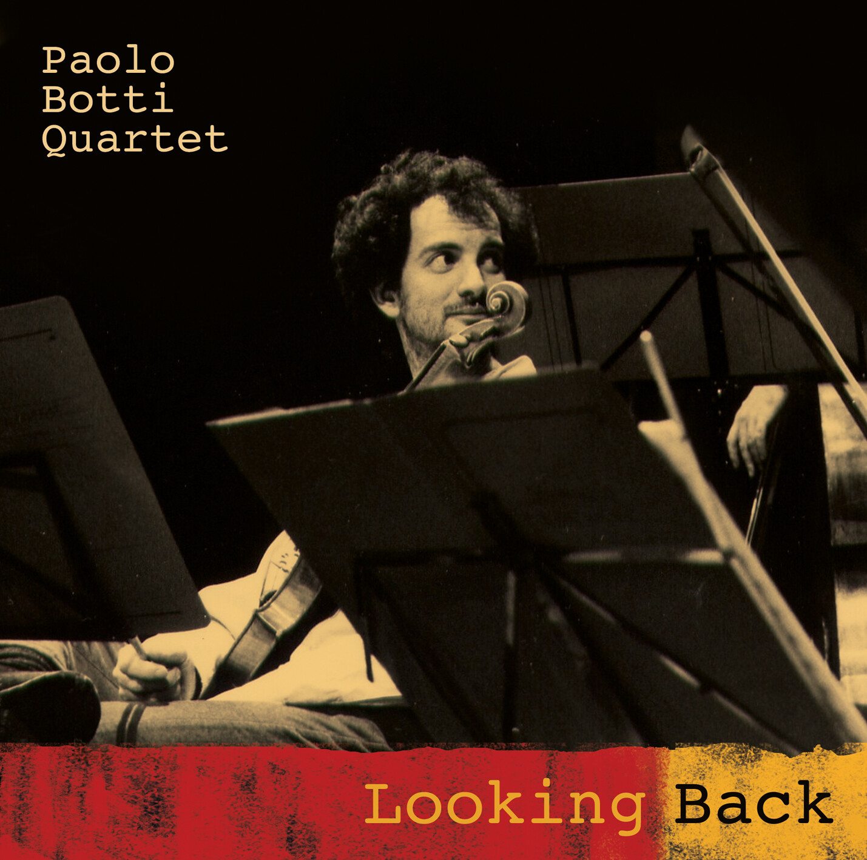 PAOLO BOTTI QUARTET  «Looking back»