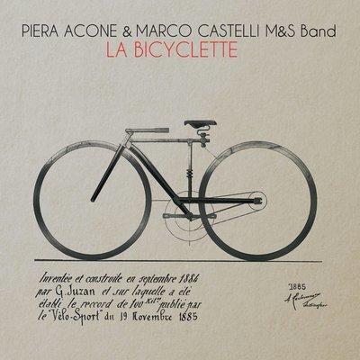 "PIERA ACONE & MARCO CASTELLI ""La bicyclette"""