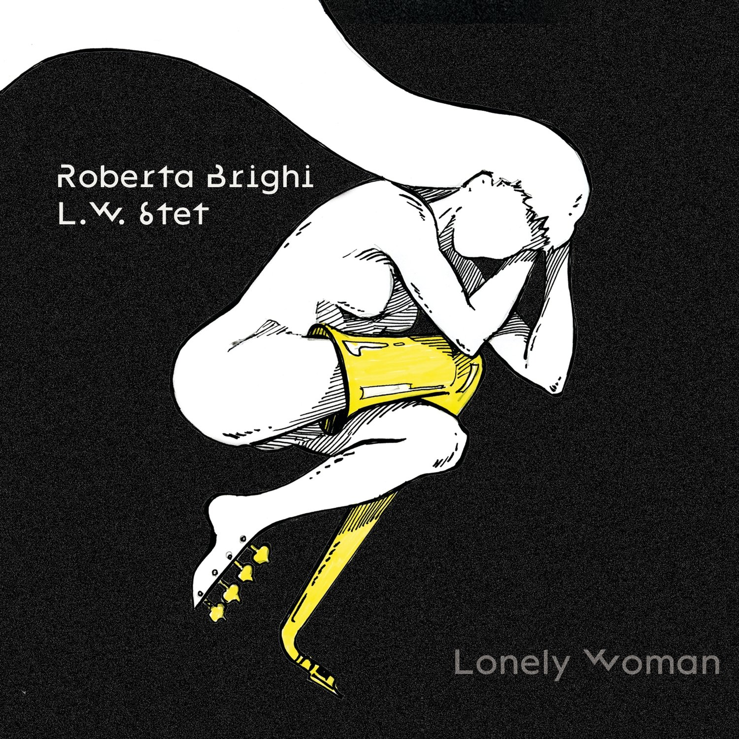 "ROBERTA BRIGHI L.W. 6TET  ""Lonely woman"""