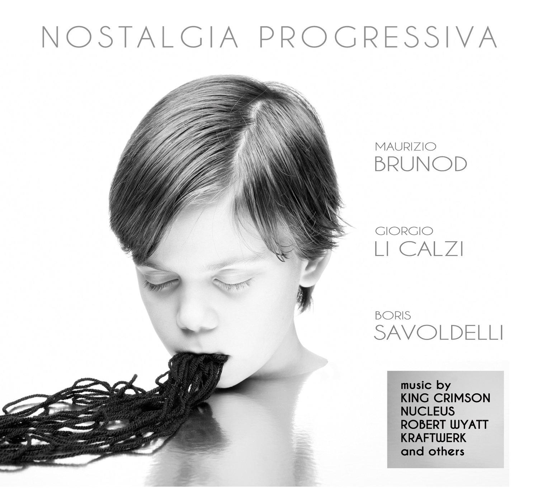 BRUNOD/LI CALZI/SAVOLDELLI   «Nostalgia Progressiva»
