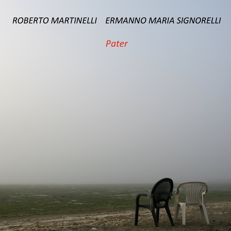 Roberto Martinelli & Ermanno Maria Signorelli  «Pater»