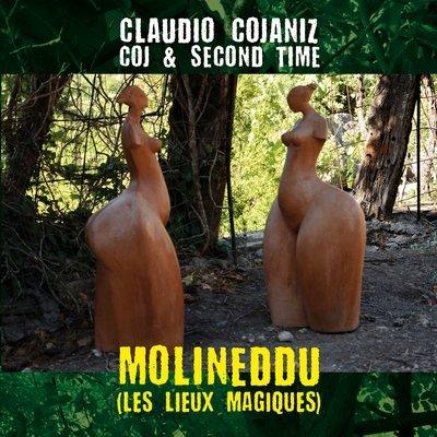 Claudio Cojaniz - COJ & SECOND TIME  «Molineddu»
