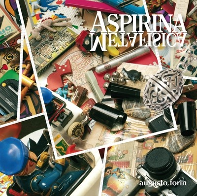 AUGUSTO FORIN   «Aspirina Metafisica»
